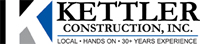Kettler Construction, Inc., Local, Hands on, 30+ years experience